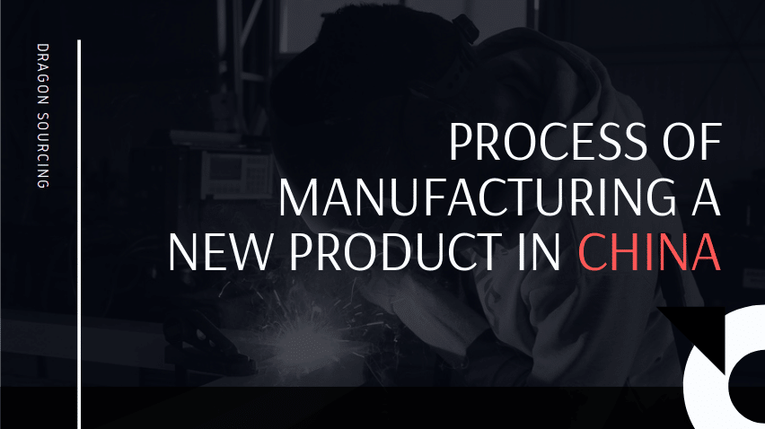 Process of Manufacturing a New Product in China
