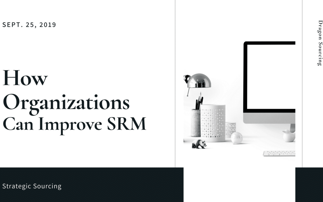 How Organizations Can Improve Supplier Relationship Management (SRM)