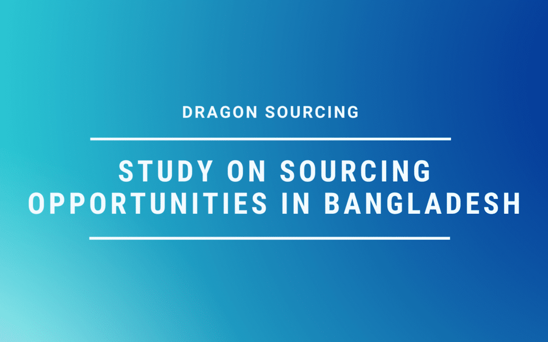 Study on Sourcing Opportunities in Bangladesh