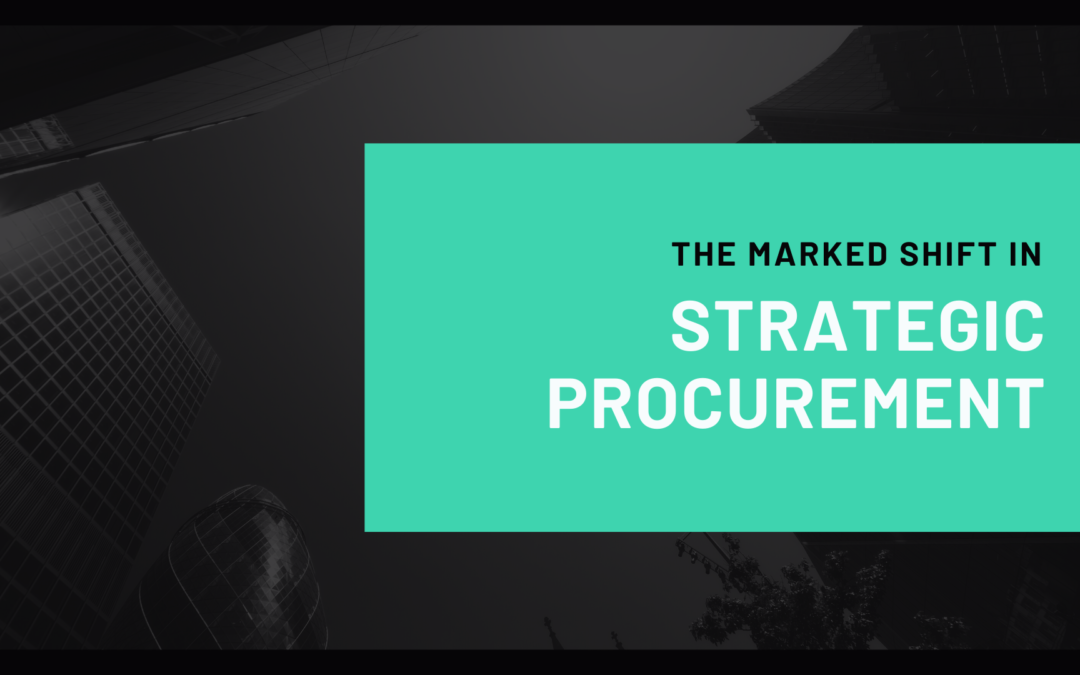 The Marked Shift In Strategic Procurement